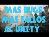 Más bugs, más fallos AC Unity: Continúan los problemas en Assasin's Creed Unity