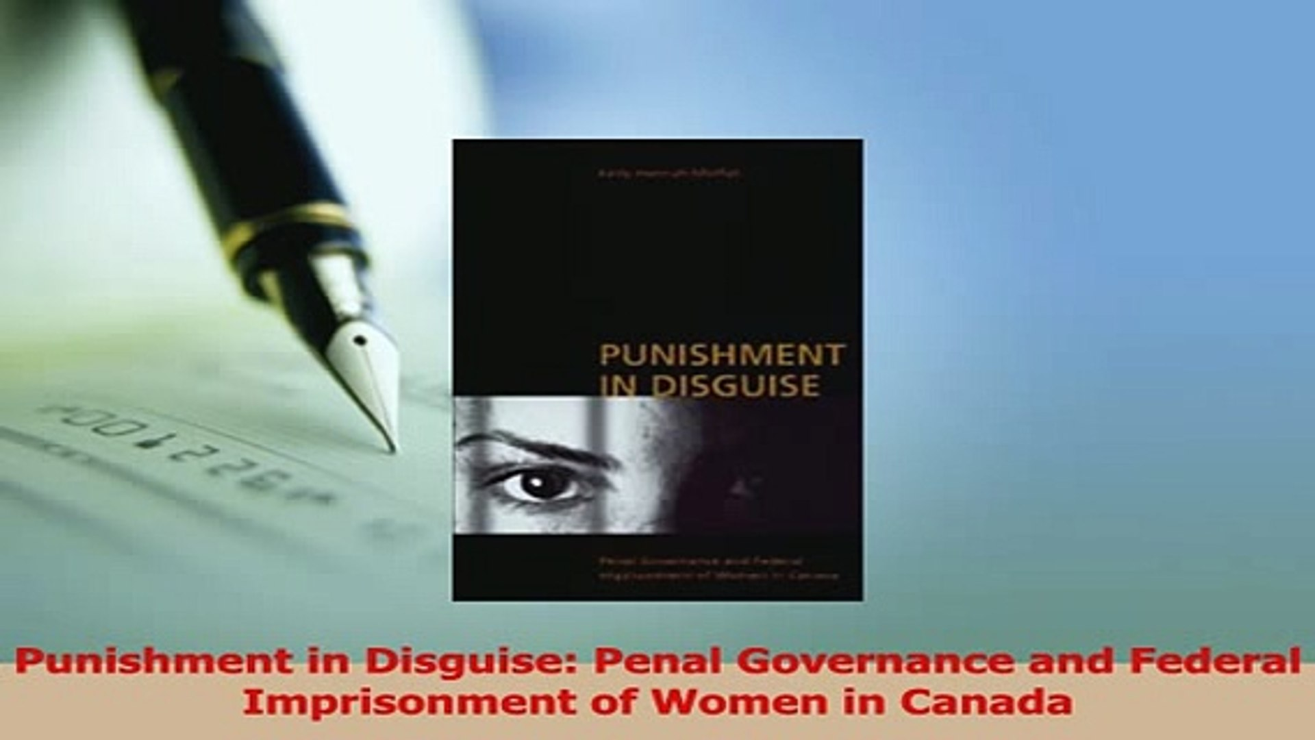 Penal Governance and Federal Imprisonment of Women in Canada Punishment in Disguise