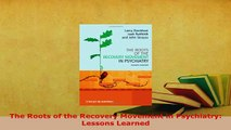 PDF  The Roots of the Recovery Movement in Psychiatry Lessons Learned Download Full Ebook