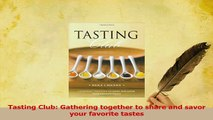 Read  Tasting Club Gathering together to share and savor your favorite tastes Ebook Free