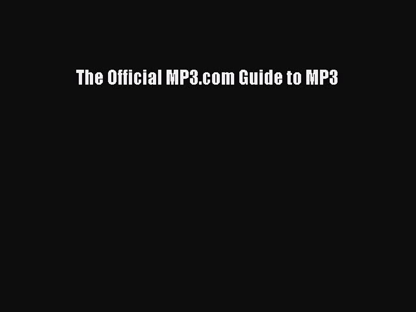 [Read PDF] The Official MP3.com Guide to MP3 Download Online