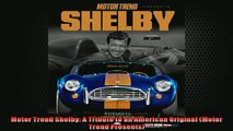 READ THE NEW BOOK   Motor Trend Shelby A Tribute to an American Original Motor Trend Presents  FREE BOOOK ONLINE