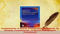 PDF  Fundamentals of Special Radiographic Procedures 5e Snopek Fundamentals  of Special Read Online