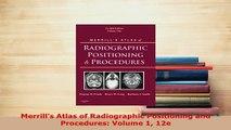 Download  Merrills Atlas of Radiographic Positioning and Procedures Volume 1 12e Download Full Ebook