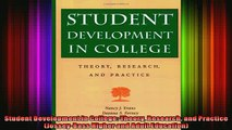 READ book  Student Development in College Theory Research and Practice JosseyBass Higher and Adult Full Free