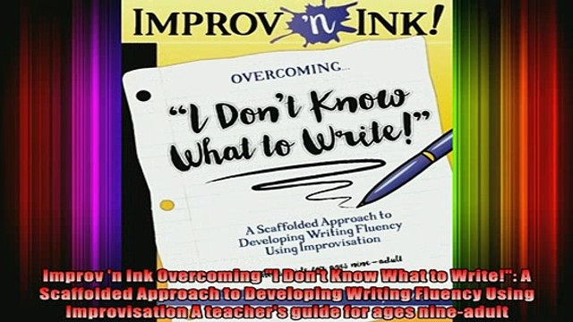 READ book  Improv n Ink Overcoming I Dont Know What to Write A Scaffolded Approach to Developing Full EBook