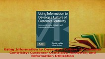 PDF  Using Information to Develop a Culture of Customer Centricity Customer Centricity  Read Online