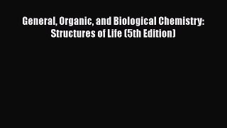 [Read Book] General Organic and Biological Chemistry: Structures of Life (5th Edition) Free