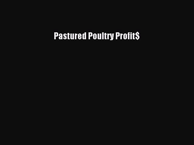 Read Pastured Poultry Profit$ Ebook Online