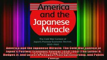 READ book  America and the Japanese Miracle The Cold War Context of Japans Postwar Economic Revival Full Free