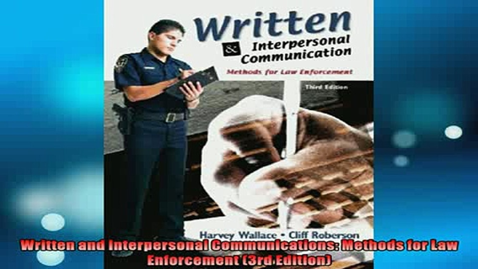 Written and Interpersonal Communications Methods for Law Enforcement 3rd Edition