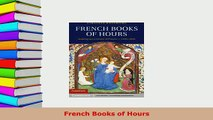 PDF  French Books of Hours Read Online