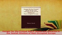 PDF  Hunger for the Printed Word Books and Libraries in the Jewish Ghettos of NaziOccupied Download Online