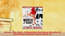 Download  Worth The Shot A Bannister Brothers Novella A Bannister Brothers Book Book 2  EBook