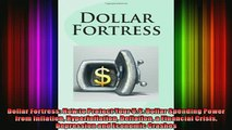 READ Ebooks FREE  Dollar Fortress How to Protect Your US Dollar Spending Power from Inflation Full Free