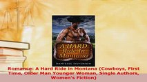 PDF  Romance A Hard Ride in Montana Cowboys First Time Older Man Younger Woman Single Authors  Read Online