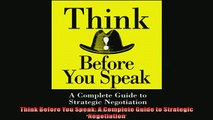 FREE DOWNLOAD  Think Before You Speak A Complete Guide to Strategic Negotiation  FREE BOOOK ONLINE