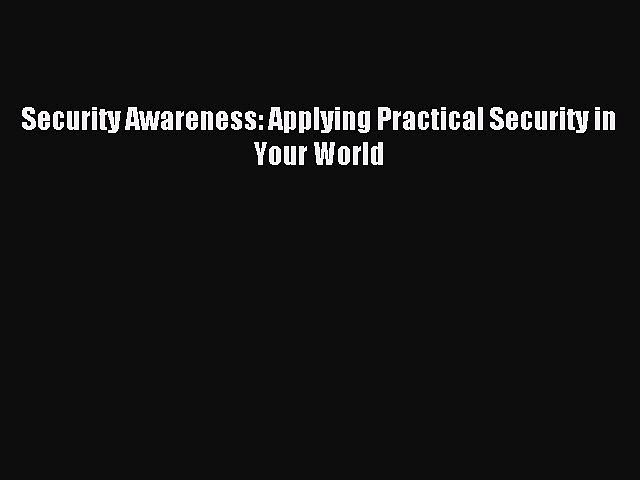 Download Security Awareness: Applying Practical Security in Your World PDF Online