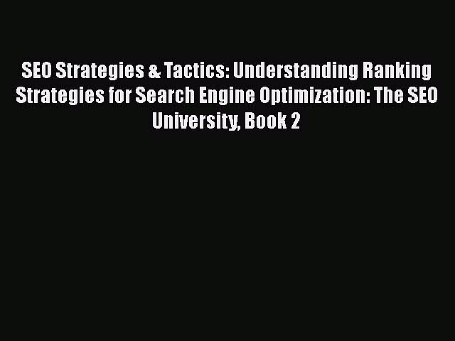 [PDF] SEO Strategies & Tactics: Understanding Ranking Strategies for Search Engine Optimization: