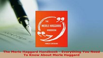 PDF  The Merle Haggard Handbook  Everything You Need To Know About Merle Haggard Read Online