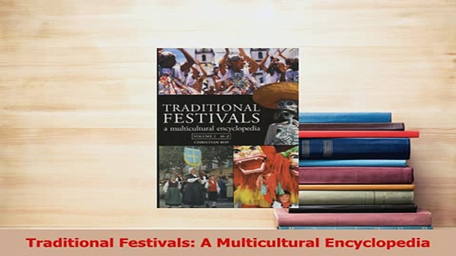 Traditional Festivals: A Multicultural Encyclopedia