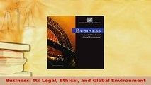 Download  Business Its Legal Ethical and Global Environment  EBook