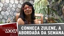 Conheça Zulene, a participante da semana