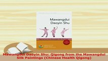 Download  Mawangdui Daoyin Shu Qigong from the Mawangdui Silk Paintings Chinese Health Qigong Free Books