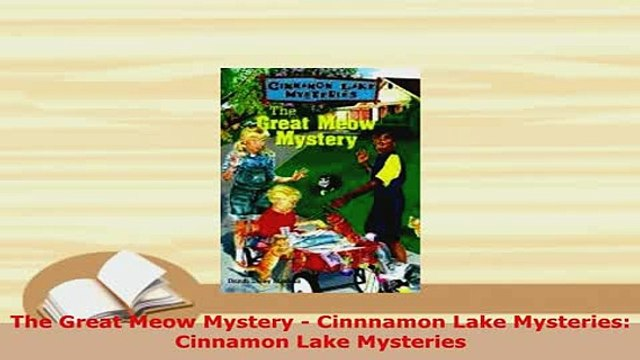 PDF  The Great Meow Mystery  Cinnnamon Lake Mysteries Cinnamon Lake Mysteries Free Books