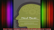 Downlaod Full PDF Free  Mind Power Thought Techniques for HighPowered Trading Full Free