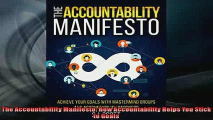 FREE PDF  The Accountability Manifesto How Accountability Helps You Stick to Goals  FREE BOOOK ONLINE