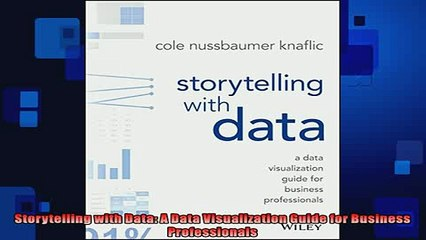 READ book  Storytelling with Data A Data Visualization Guide for Business Professionals  BOOK ONLINE