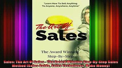 EBOOK ONLINE  Sales The Art Of Sales  The Award Winning StepByStep Sales Method Sales Guide Sales  BOOK ONLINE