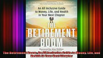 READ Ebooks FREE  The Retirement Boom An All Inclusive Guide to Money Life and Health in Your Next Chapter Full Free