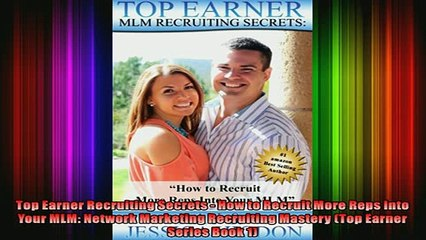 READ book  Top Earner Recruiting Secrets  How to Recruit More Reps Into Your MLM Network Marketing  DOWNLOAD ONLINE