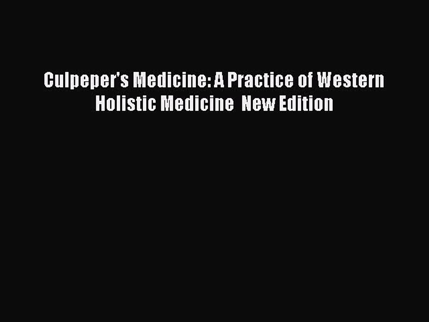 Culpepers Medicine: A Practice of Western Holistic Medicine  New Edition
