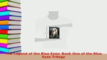 PDF  The Legend of the Blue Eyes Book One of the Blue Eyes Trilogy  Read Online