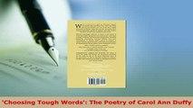 PDF  Choosing Tough Words The Poetry of Carol Ann Duffy Read Full Ebook