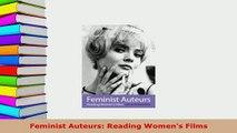 PDF  Feminist Auteurs Reading Womens Films Read Full Ebook