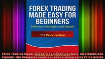 READ book  Forex Trading Made Easy for Beginners Software Strategies and Signals The Complete Guide Full Free