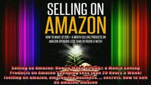 READ FREE Ebooks  Selling on Amazon How to Make 2000 a Month Selling Products on Amazon Spending Less Free Online