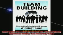 FREE DOWNLOAD  Team Building Discover How To Easily Build  Manage Winning Teams Team Building Team  BOOK ONLINE