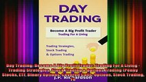 READ FREE Ebooks  Day Trading Become A Big Profit Trader Trading For A Living  Trading Strategies Stock Full EBook