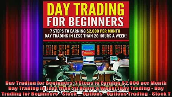 Full Free PDF Downlaod  Day Trading for Beginners 7 Steps to Earning 2000 per Month Day Trading in Less than 20 Full EBook