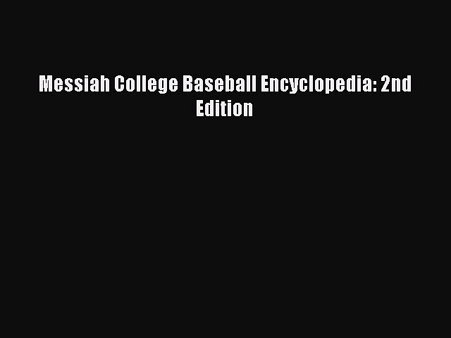 PDF Messiah College Baseball Encyclopedia: 2nd Edition  EBook