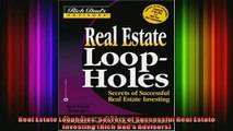 READ book  Real Estate Loopholes Secrets of Successful Real Estate Investing Rich Dads Advisors Full EBook