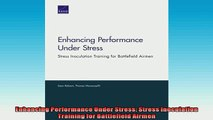 FREE PDF  Enhancing Performance Under Stress Stress Inoculation Training for Battlefield Airmen  FREE BOOOK ONLINE