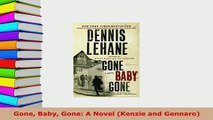 Download  Gone Baby Gone A Novel Kenzie and Gennaro  Read Online