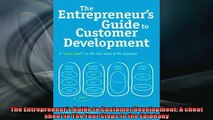FREE PDF  The Entrepreneurs Guide to Customer Development A cheat sheet to The Four Steps to the READ ONLINE