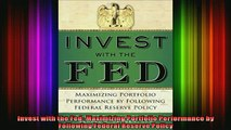 READ book  Invest with the Fed Maximizing Portfolio Performance by Following Federal Reserve Policy Full Free